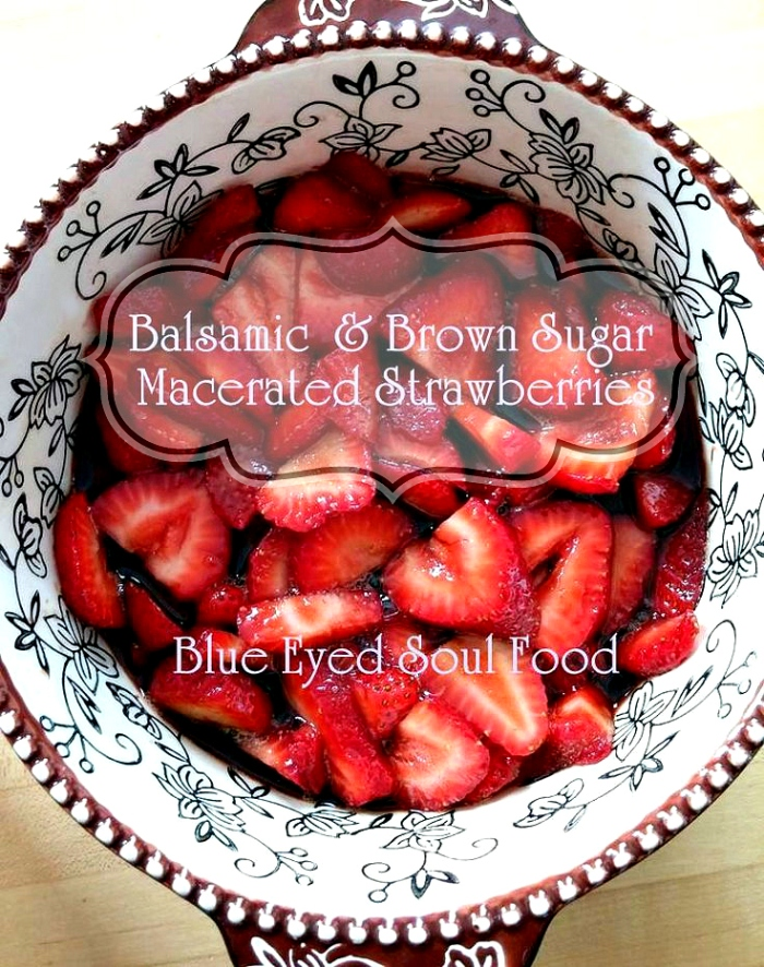 Balsamic & Brown Sugar Macerated Strawberries